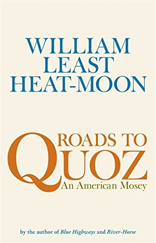William Least Heat Moon Roads To Quoz An American Mosey