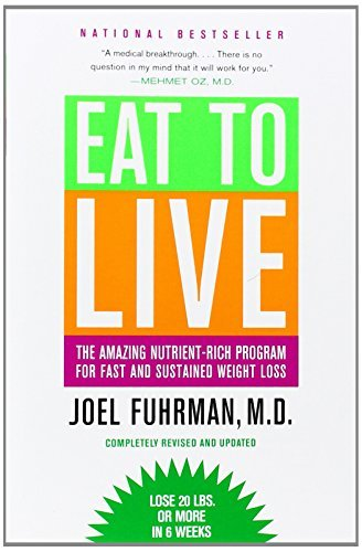 Joel Fuhrman Eat To Live The Amazing Nutrient Rich Program For Fast And Su Revised Update