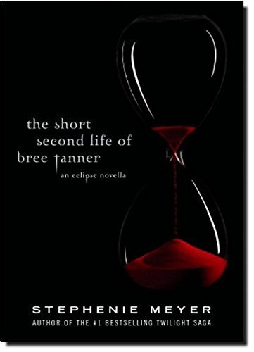 Stephenie Meyer The Short Second Life Of Bree Tanner An Eclipse Novella
