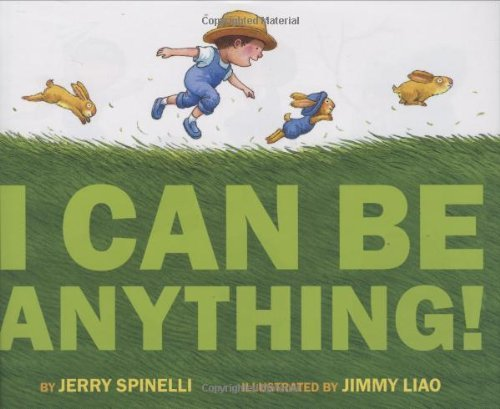 Jerry Spinelli I Can Be Anything!