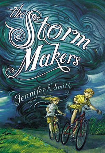 Jennifer E. Smith The Storm Makers