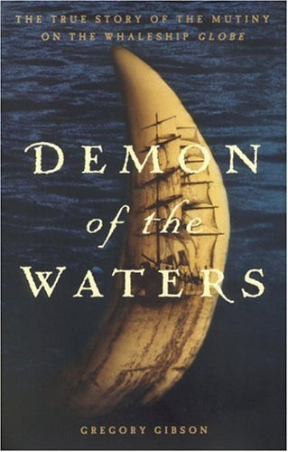 Gregory Gibson Demon Of The Waters The True Story Of The Mutiny