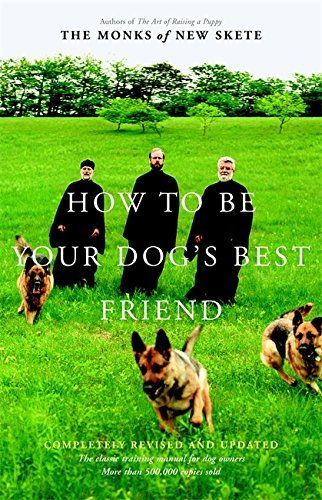 Monks Of New Skete How To Be Your Dog's Best Friend The Classic Training Manual For Dog Owners 0002 Edition;revised And Upd