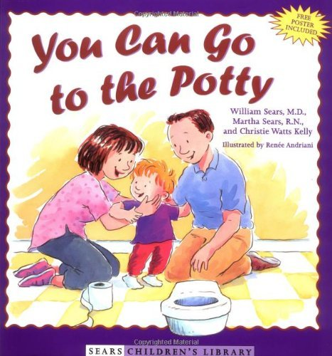 William Sears You Can Go To The Potty [with Poster]