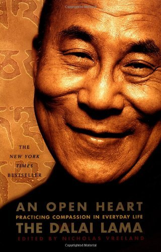 Dalai Lama An Open Heart Practicing Compassion In Everyday Life