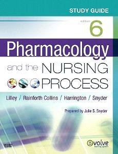 Linda Lane Lilley Study Guide For Pharmacology And The Nursing Proce
