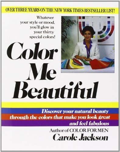 Carole Jackson Color Me Beautiful Discover Your Natural Beauty Through The Colors T Rev