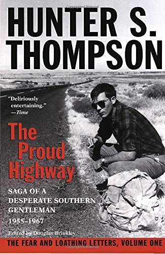 Hunter S. Thompson Proud Highway Saga Of A Desperate Southern Gentleman 1955 1967