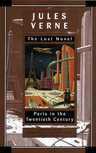 Jules Verne Paris In The Twentieth Century The Lost Novel