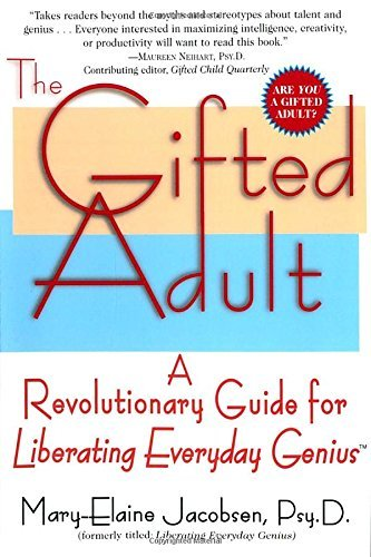 Mary Elaine Jacobsen The Gifted Adult A Revolutionary Guide For Liberating Everyday Gen