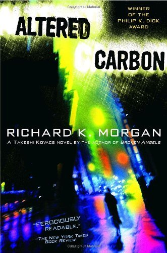 Richard K. Morgan Altered Carbon