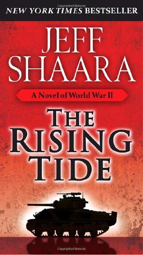 Jeff Shaara The Rising Tide A Novel Of World War Ii