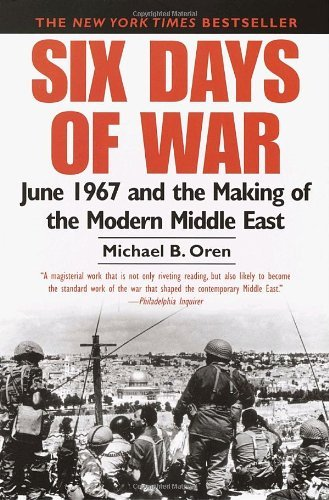 Michael B. Oren Six Days Of War June 1967 And The Making Of The Modern Middle Eas