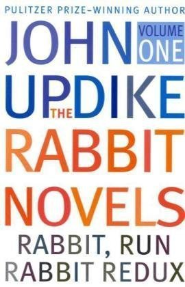 John Updike Rabbit Novels Volume 1
