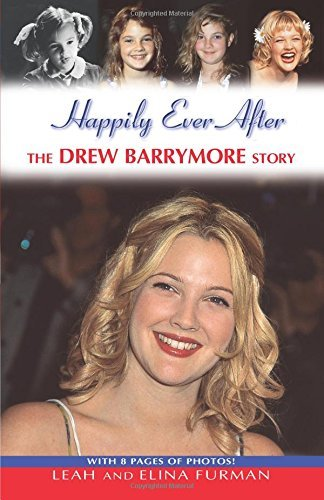 Leah Furman Happily Ever After The Drew Barrymore Story