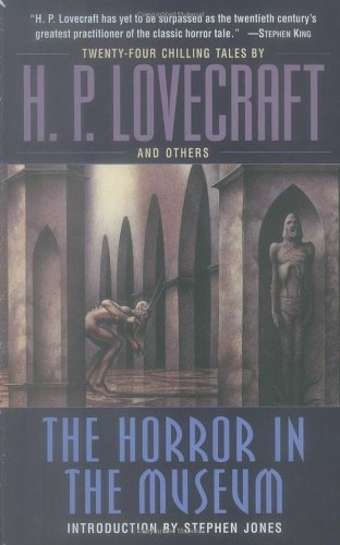 H. P. Lovecraft The Horror In The Museum