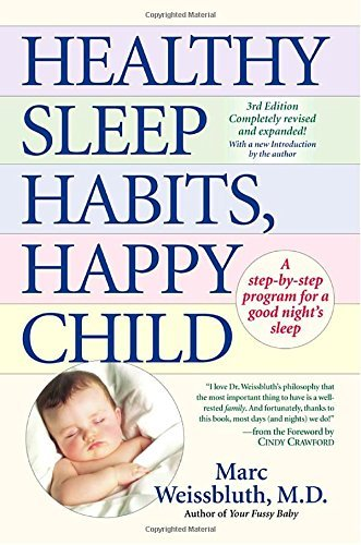 Marc Weissbluth Healthy Sleep Habits Happy Child A Step By Step Program For A Good Night's Sleep