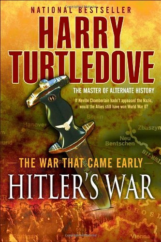 Harry Turtledove Hitler's War (the War That Came Early Book One)
