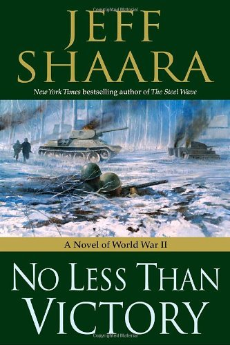 Jeff Shaara No Less Than Victory A Novel Of World War Ii