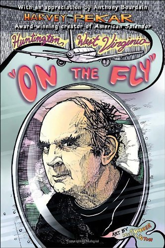 "Harvey Pekar Huntington West Virginia ""on The Fly"