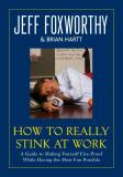 Jeff Foxworthy How To Really Stink At Work