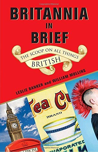 Leslie Banker Britannia In Brief The Scoop On All Things British