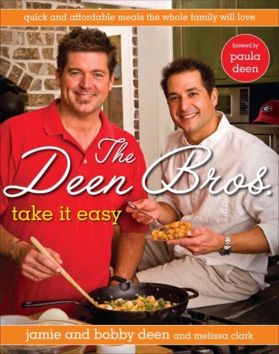 Jamie Deen The Deen Bros. Take It Easy Quick And Affordable Meals The Whole Family Will
