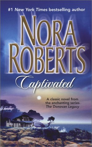 Nora Roberts Captivated (the Donovan Legacy)