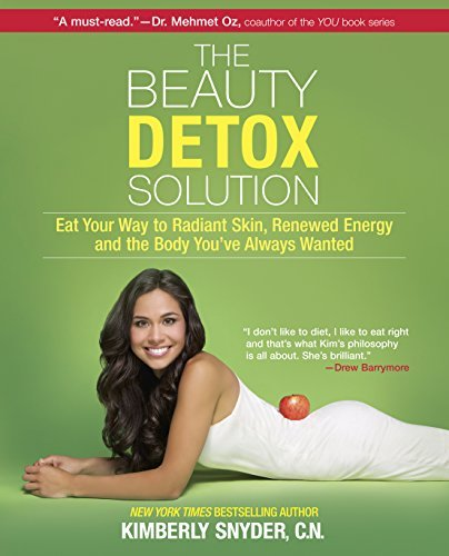Kimberly Snyder Beauty Detox Solution The Eat Your Way To Radiant Skin Renewed Energy And