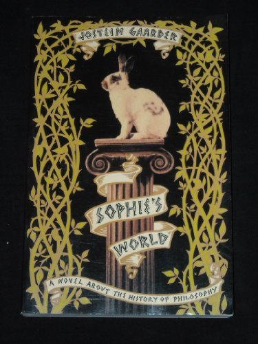 Jostein Gaarder Sophie's World A Novel About The History Of Philosophy Sophie's World