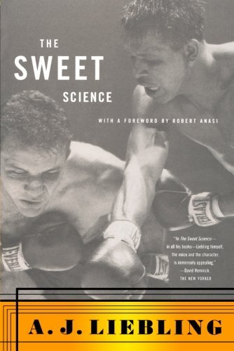 A. J. Liebling The Sweet Science