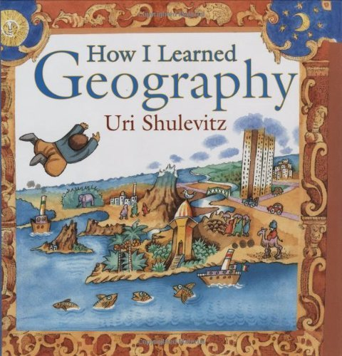Uri Shulevitz How I Learned Geography