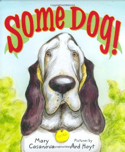 Mary Casanova Some Dog! A Picture Book