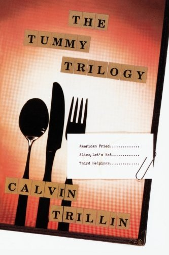 Calvin Trillin The Tummy Trilogy American Fried; Alice Let's Eat; Third Helpings