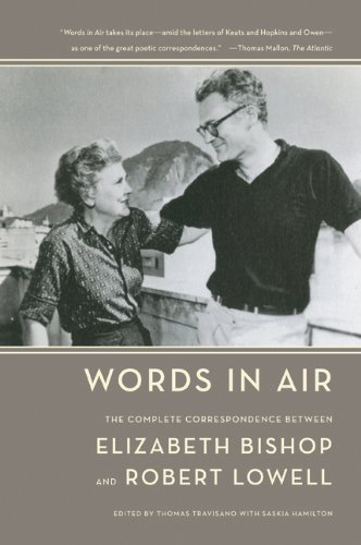 Elizabeth Bishop Words In Air The Complete Correspondence Between Elizabeth Bis