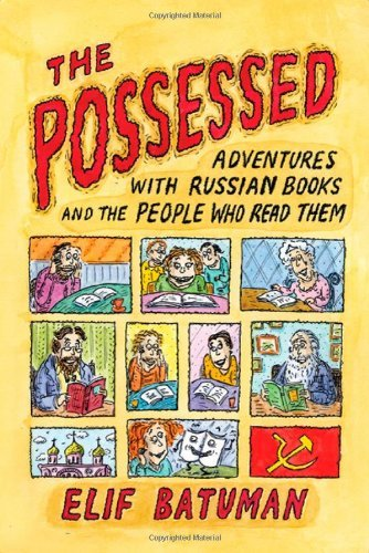 elif-batuman-the-possessed-adventures-with-russian-books-and-the-people-who