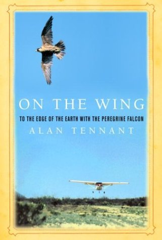 Alan Tennant On The Wing To The Edge Of The Earth With The Peregrine Falco