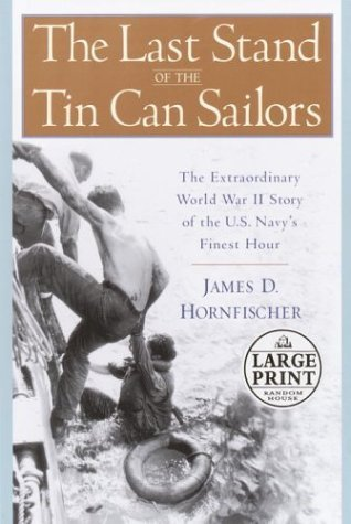 James D. Hornfischer Last Stand Of The Tin Can Sailors