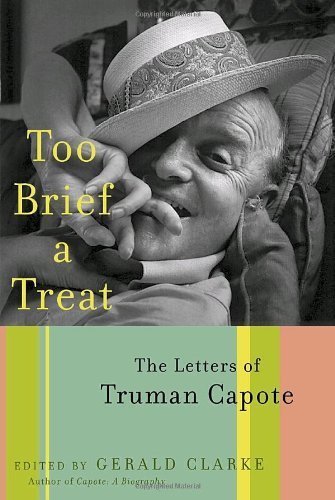 Truman Capote Too Brief A Treat The Letters Of Truman Capote