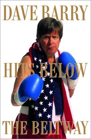 Dave Barry Dave Barry Hits Below The Beltway A Vicious And U