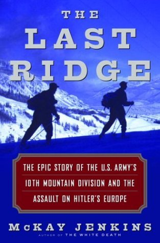 Mckay Jenkins The Last Ridge The Epic Story Of The U.S. Army's