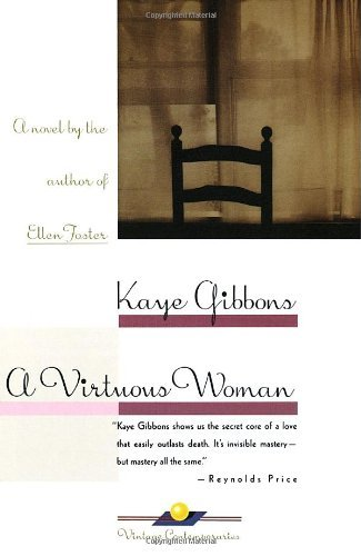 Kaye Gibbons A Virtuous Woman
