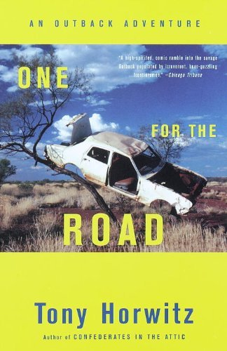 Tony Horwitz One For The Road An Outback Adventure Revised