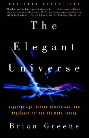 Brian Greene Elegant Universe The Superstrings Hidden Dimensions And The Quest Fo