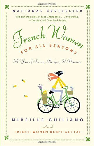 Mireille Guiliano French Women For All Seasons A Year Of Secrets Recipes & Pleasure