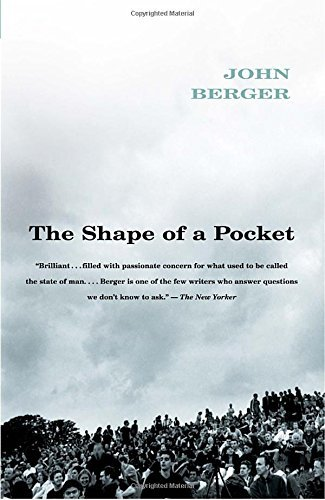 John Berger The Shape Of A Pocket