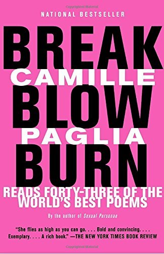Camille Paglia Break Blow Burn Camille Paglia Reads Forty Three Of The World's Best Poems