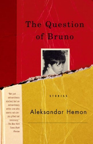 Aleksandar Hemon The Question Of Bruno Stories