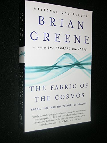 Brian Greene The Fabric Of The Cosmos Space Time And The Texture Of Reality