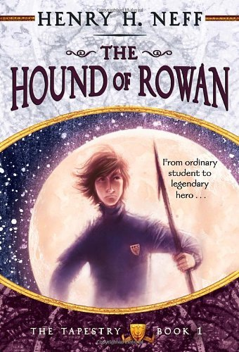 Henry H. Neff The Hound Of Rowan Book One Of The Tapestry